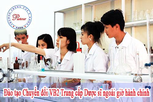 Dao Tao Chuyen Doi Vb2 Trung Cap Duoc Si Ngoai Gio Hanh Chinh